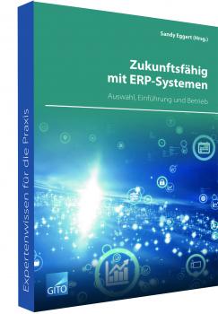 Zukunftsfähig mit ERP-Systemen - Auswahl, Einführung und Betrieb