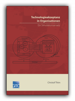 Technologieakzeptanz in Organisationen – Ein Simulationsansatz