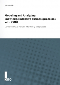 Modeling and Analyzing knowledge intensive business processes with KMDL - Comprehensive insights into theory and practice